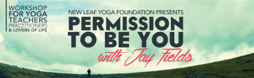 New Leaf Yoga Foundation Workshop with Jay Fields in Toronto