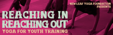 Reaching In, Reaching Out: Yoga for Youth Training